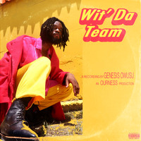 Genesis Owusu - Wit' Da Team (Explicit)