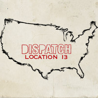 Dispatch - Location 13 (Deluxe Version)