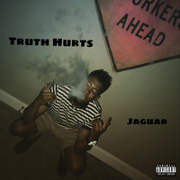 Jaguar - Truth Hurts (feat. Cwilltooill) (Explicit)