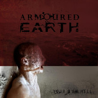 Armoured Earth - Your Own Hell (Explicit)