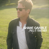 Shane Gamble - Pull It Together
