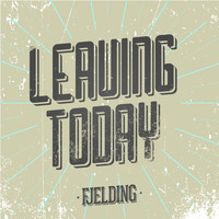 Fjelding - Leaving Today