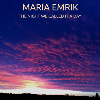 Maria Emrik - The Night We Called It a Day