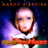 Marco Giardina - Something Magic