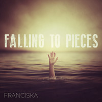 Franciska - Falling to Pieces
