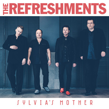 The Refreshments - Sylvia´s Mother