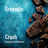 Dreamlin (feat. Ana Zhdanova) - Crush