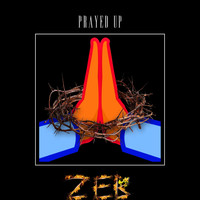 Zeb - Prayed Up