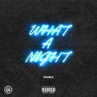 Double - What a Night (Explicit)
