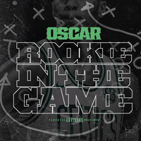 Oscar - Rookie in the Game (Explicit)