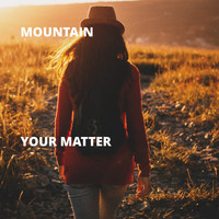 Mountain - Your Matter