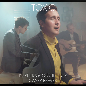 Kurt Hugo Schneider feat. Casey Breves - Toxic (Britney Spears Cover)