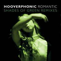 Hooverphonic - Romantic (Shades Of Green Remix)