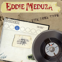 Eddie Meduza - The Lost Tape