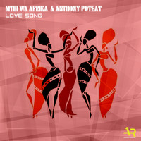 Mthi Wa Afrika & Anthony Poteat - Love Song