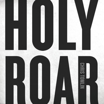Chris Tomlin - Holy Roar