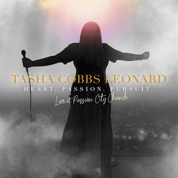 Tasha Cobbs Leonard - Heart. Passion. Pursuit.: Live At Passion City Church