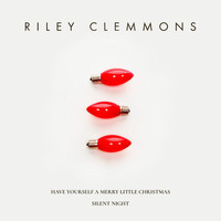 Riley Clemmons - Have Yourself A Merry Little Christmas / Silent Night