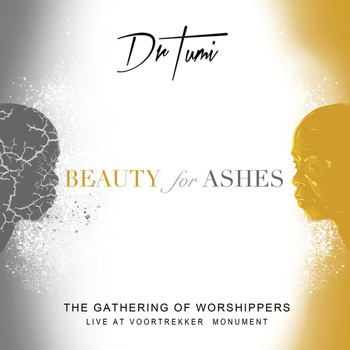 Dr Tumi - The Gathering Of Worshippers - Beauty For Ashes (Live At The Voortrekker Monument)