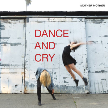 Mother Mother - Dance And Cry (Explicit)