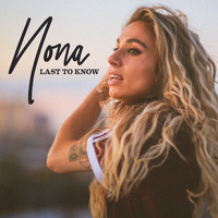 Nona - Last To Know
