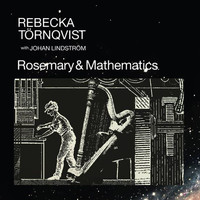 Rebecka Törnqvist - Rosemary & Mathematics