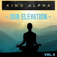 King Alpha - Dub Elevation Vol. 2
