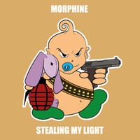 Morphine - Stealing My Light