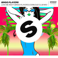 Bingo Players - Love Me Right (Bingo Players x Oomloud Club Mix)