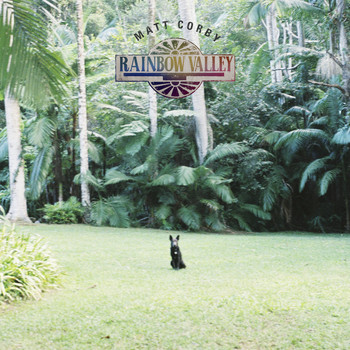 Matt Corby - Rainbow Valley (Explicit)