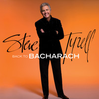 Steve Tyrell - Back to Bacharach (Expanded Edition)