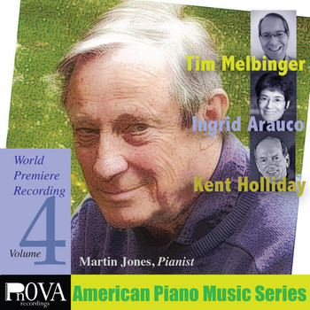 Martin Jones - American Piano Series, Vol. 4: Music by Ingrid Arauco, Kent Holliday, Tim Melbinger