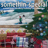 Noel Paul Stookey - Somethin' Special: A Noel Paul Stookey Holiday Recollection