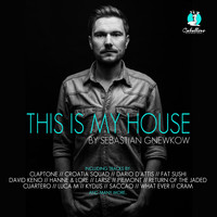 Sebastian Gnewkow - This Is My House