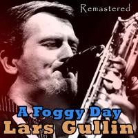 Lars Gullin - A Foggy Day (Remastered)