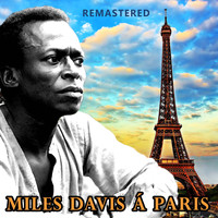 Miles Davis - Miles Davis à Paris (Remastered)
