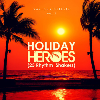 Various Artists - Holiday Heroes (25 Rhythm Shakers), Vol. 1