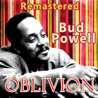 Bud Powell - Oblivion (Remastered)