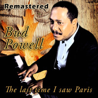 Bud Powell - The Last Time I Saw Paris (Remastered)