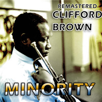 Clifford Brown - Minority (Remastered)