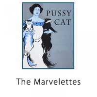 The Marvelettes - Pussy Cat