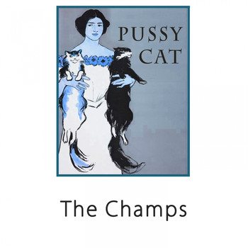 The Champs - Pussy Cat