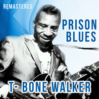 T-Bone Walker - Prison Blues (Remastered)