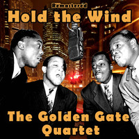 The Golden Gate Quartet - Hold the Wind (Remastered)