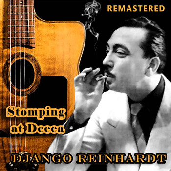 Django Reinhardt - Stomping at Decca (Remastered)