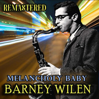 Barney Wilen - Melancholy Baby (Remastered)
