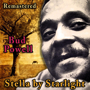 Bud Powell - Stella by Starlight (Remastered)