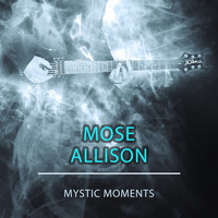Mose Allison - Mystic Moments