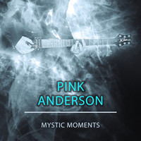 Pink Anderson - Mystic Moments