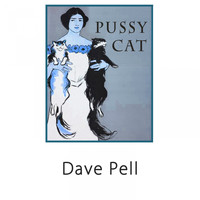 Dave Pell - Pussy Cat
